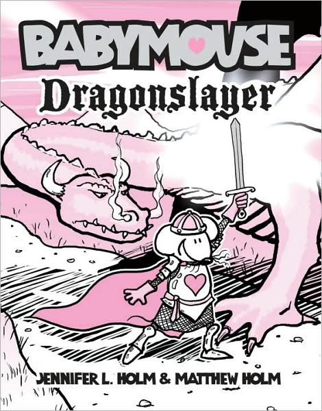 1-20-2010-babymouse-dragonslayer-by-jennifer-l-holm-and-matthew-holm