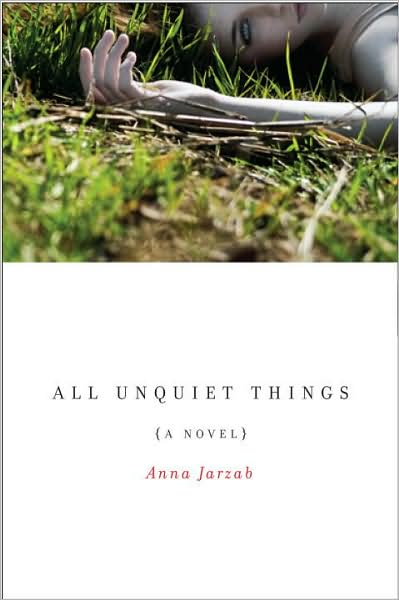 2-9-2010-all-unquiet-things-by-anna-jarzab