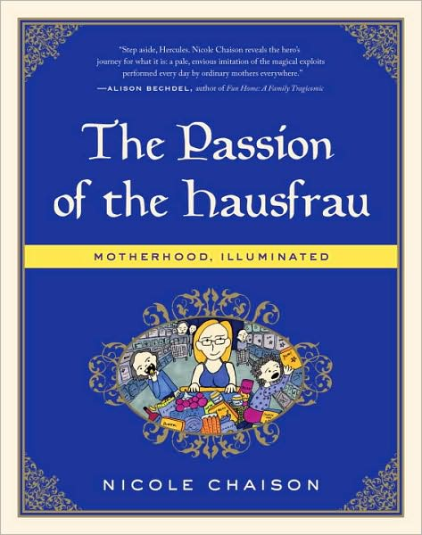The Passion of the Hausfrau: Motherhood, Illuminated Nicole Chaison