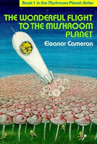 2005-03-02-the-wonderful-flight-to-the-mushroom-planet-by-eleanor-cameron
