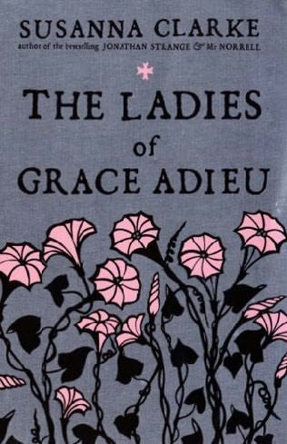 2006-10-16-the-ladies-of-grace-adieu-by-susanna-clarke