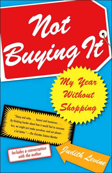2007-03-21-not-buying-it-my-year-without-shopping-by-judith-levine