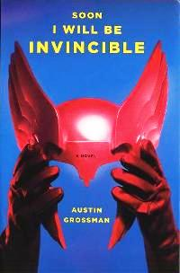 2007-06-24-soon-i-will-be-invincible-by-austin-grossman