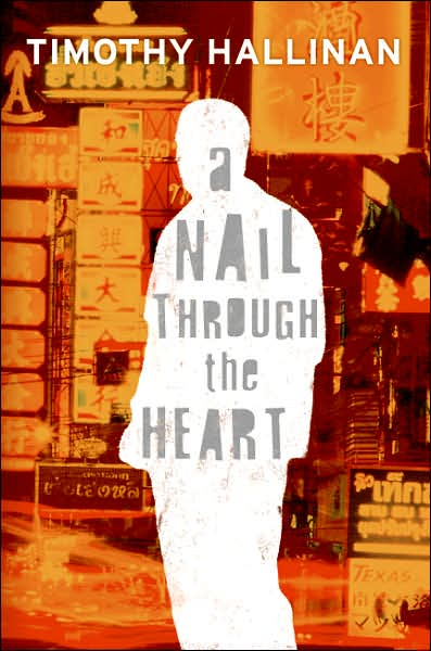 2007-07-25-a-nail-through-the-heart-by-timothy-hallinan