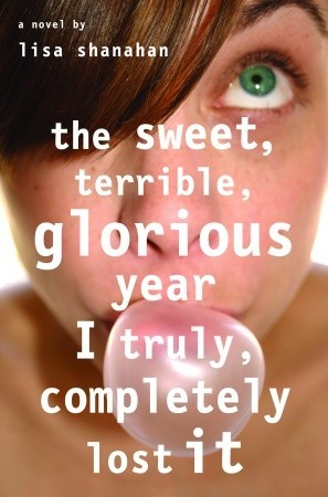 2007-10-01-the-sweet-terrible-glorious-year-i-truly-completely-lost-it-by-lisa-shanahan