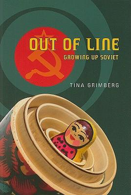 2007-10-31-out-of-line-growing-up-soviet-by-tina-grimberg