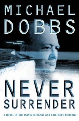 2007-11-05-never-surrender-by-michael-dobbs