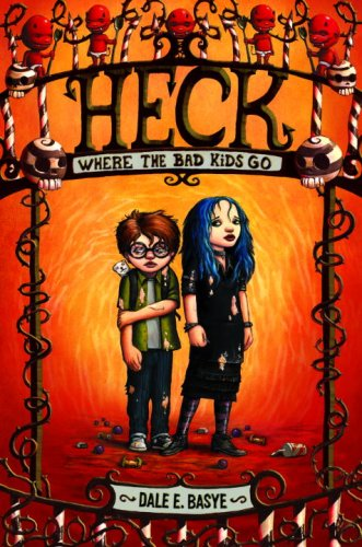 2008-08-09-heck-where-the-bad-kids-go-by-dale-e-basye