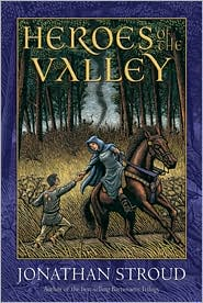 2009-02-12-heroes-of-the-valley-by-jonathan-stroud