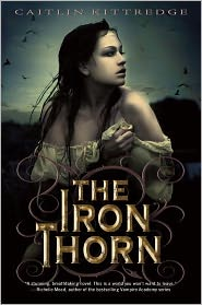 2011-05-01-the-iron-thorn-by-caitlin-kittredge