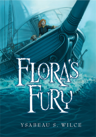 2012-07-25-floras-fury-by-ysabeau-s-wilce