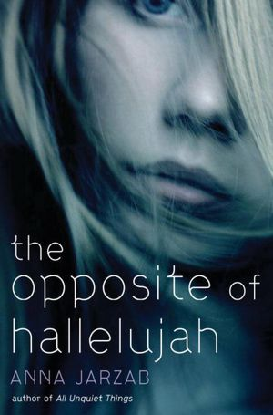 2012-10-10-the-opposite-of-hallelujah-by-anna-jarzab