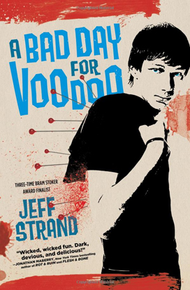 2012-10-29-weekly-book-giveaway-a-bad-day-for-voodoo-by-jeff-strand