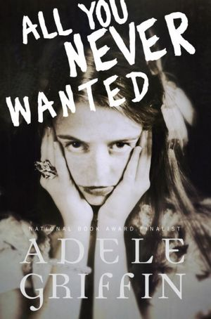 2012-12-03-weekly-book-giveaway-all-you-never-wanted-by-adele-griffin