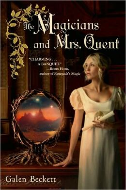 2013-05-28-weekly-book-giveaway-the-magicians-and-mrs-quent-by-galen-beckett