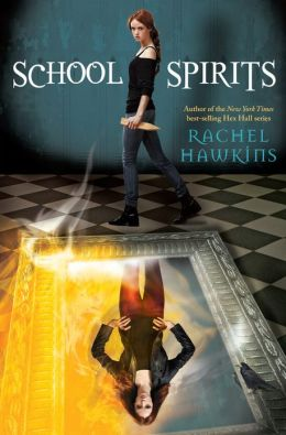 2013-06-04-school-spirits-by-rachel-hawkins