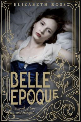 2013-06-24-weekly-book-giveaway-belle-epoque-by-elizabeth-ross