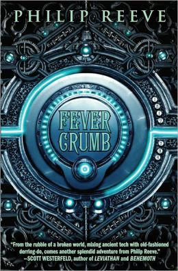 2013-07-29-weekly-book-giveaway-fever-crumb-by-philip-reeve