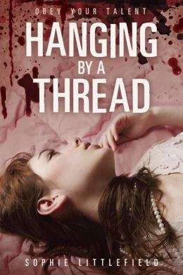 2013-09-09-hanging-by-a-thread-by-sophie-littlefield
