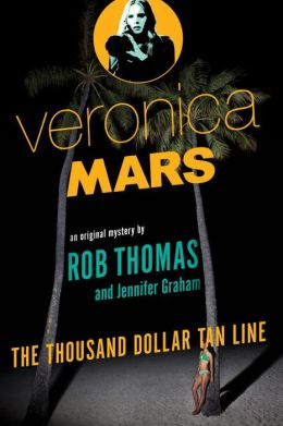 2014-06-23-weekly-book-giveaway-veronica-mars-the-thousand-dollar-tan-line-by-rob-thomas-and-jennifer-graham