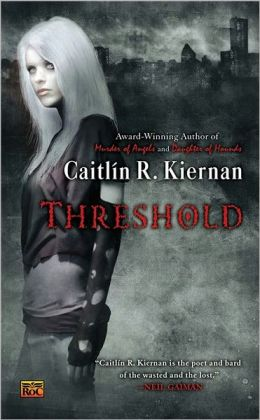2014-06-30-threshold-by-caitlin-r-kiernan