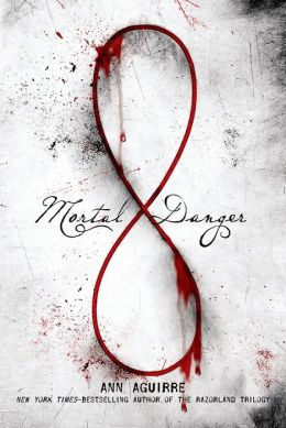 2014-07-09-mortal-danger-by-ann-aguirre