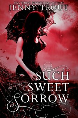 2015-03-02-weekly-book-giveaway-such-sweet-sorrow-by-jenny-trout