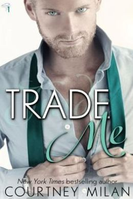 2015-04-06-trade-me-by-courtney-milan
