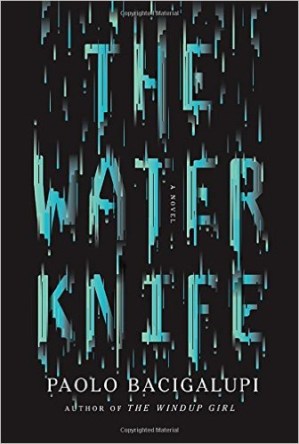 2015-08-24-the-water-knife-by-paolo-bacigalupi
