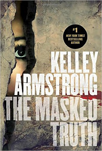 2015-10-19-the-masked-truth-by-kelley-armstrong