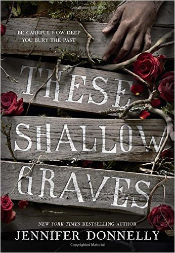 2015-11-16-weekly-book-giveaway-these-shallow-graves-by-jennifer-donnelly