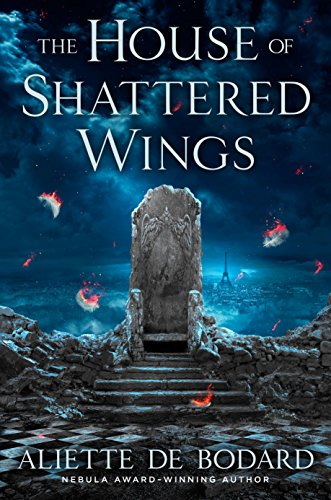 2016-08-08-weekly-book-giveaway-the-house-of-shattered-wings-by-aliette-de-bodard