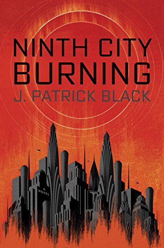 2016-08-15-ninth-city-burning-by-j-patrick-black