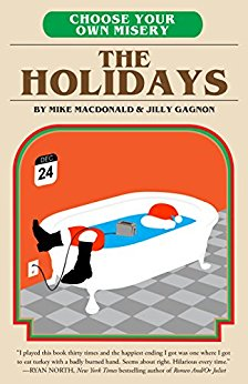 2016-12-12-choose-your-own-misery-the-holidays-by-mike-macdonald-and-jilly-gagnon