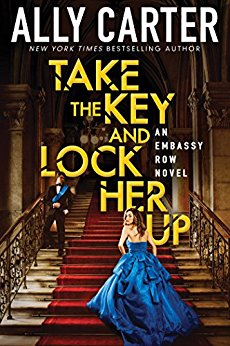 2017-02-27-weekly-book-giveaway-take-the-key-and-lock-her-up-by-ally-carter