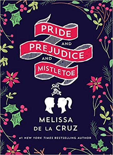2018-01-08-pride-and-prejudice-and-mistletoe-by-melissa-de-la-cruz