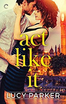2018-05-29-weekly-book-giveaway-act-like-it-by-lucy-parker