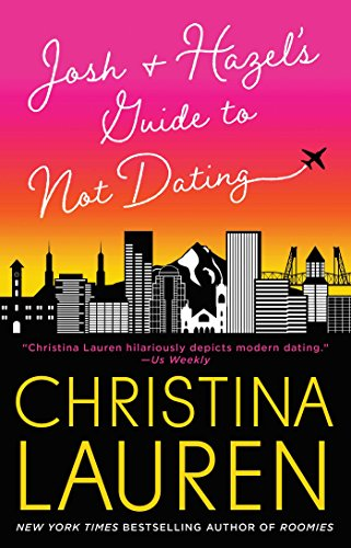2018-09-17-josh-and-hazels-guide-to-not-dating-by-christina-lauren