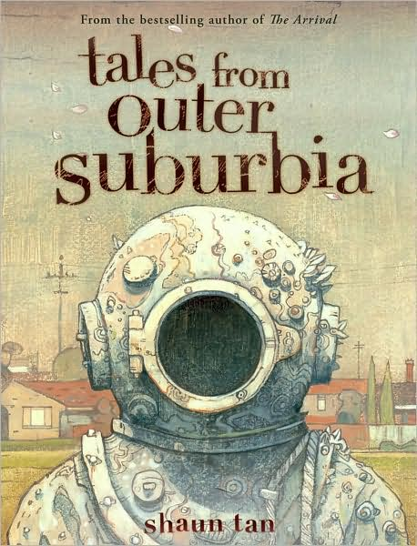 3-3-2009-tales-from-outer-suburbia-by-shaun-tan