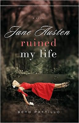 3-6-2009-jane-austen-ruined-my-life-by-beth-pattillo
