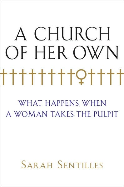 4-19-2008-a-church-of-her-own-what-happens-when-a-woman-takes-the-pulpit-by-sarah-sentilles