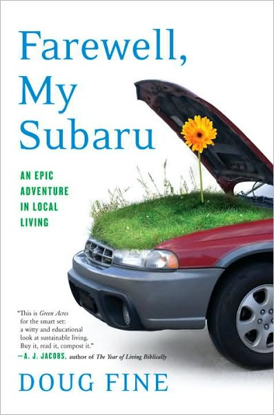 4-22-2008-farewell-my-subaru-an-epic-adventure-in-local-living-by-doug-fine