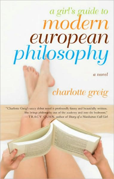 5-22-2009-a-girls-guide-to-modern-european-philosophy-by-charlotte-greig