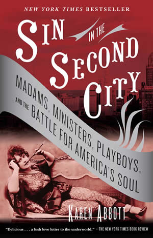 6-25-2008-sin-in-the-second-city-madams-ministers-playboys-and-the-battle-for-americas-soul