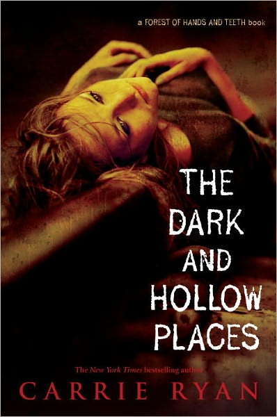 7-11-2011-the-dark-and-hollow-places-by-carrie-ryan